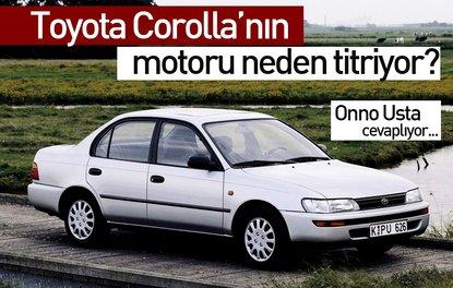 TOYOTA COROLLA'NIN MOTORU NEDEN TİTRİYOR?