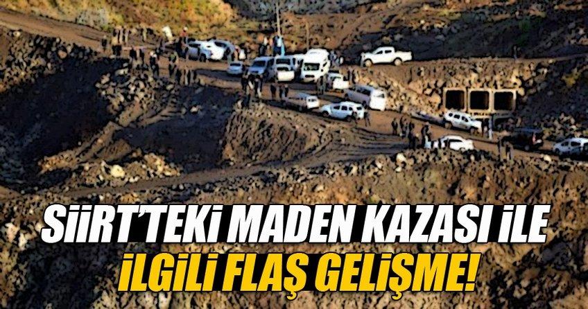 Siirt'teki maden kazasıyla ilgil flaş gelişme!