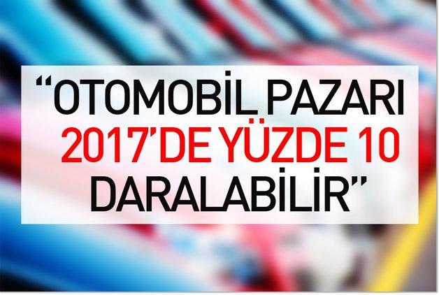 """""""Otomobil pazarı 2017'de yüzde 10 daralabilir"""""""