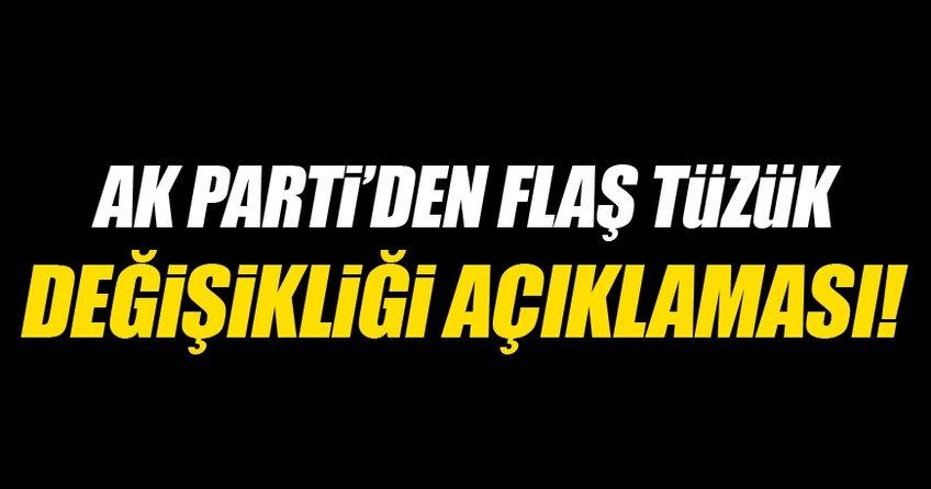 AK Parti'den flaş tüzük değişikliği açıklaması!