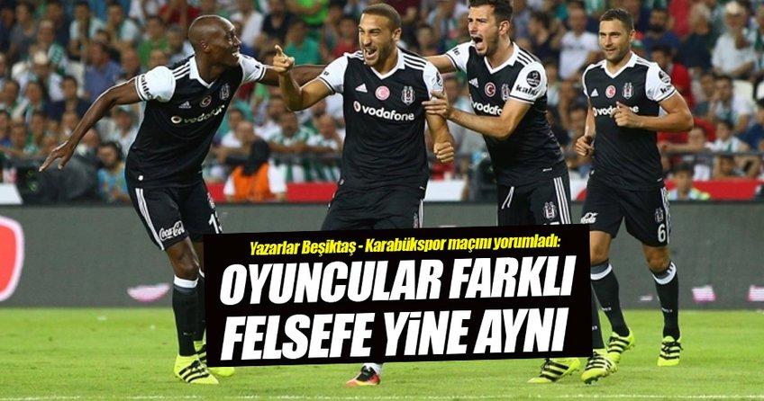 Yazarlar Beşiktaş-Kardemir Karabükspor maçını yorumladı