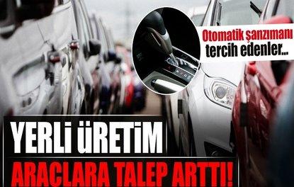 OTOMOTİVDE YERLİ ÜRETİME TALEP ARTTI