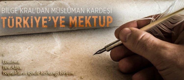 Bilge Kral'dan Müslüman kardeşi Türkiye'ye mektup