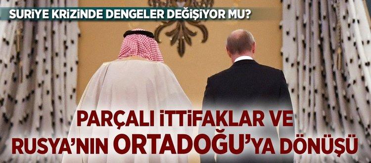 Parçalı ittifaklar ve Rusya'nın Ortadoğu'ya dönüşü