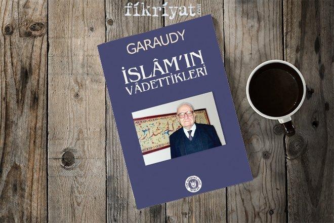 ROGER GARAUDY - İSLAM'IN VADETTİKLERİ