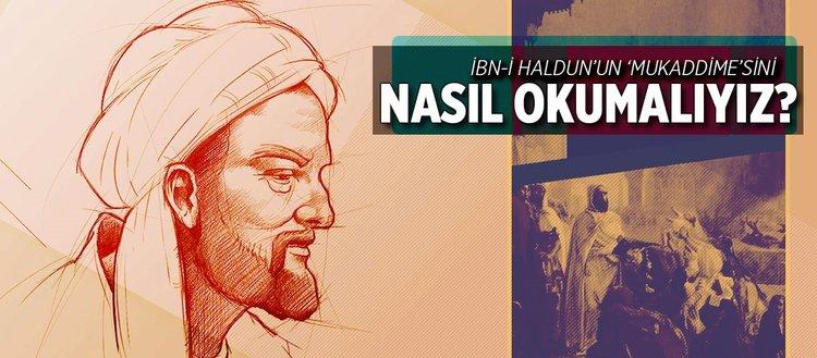 İbn-i Haldun'un 'Mukaddime'sini nasıl okumalıyız?
