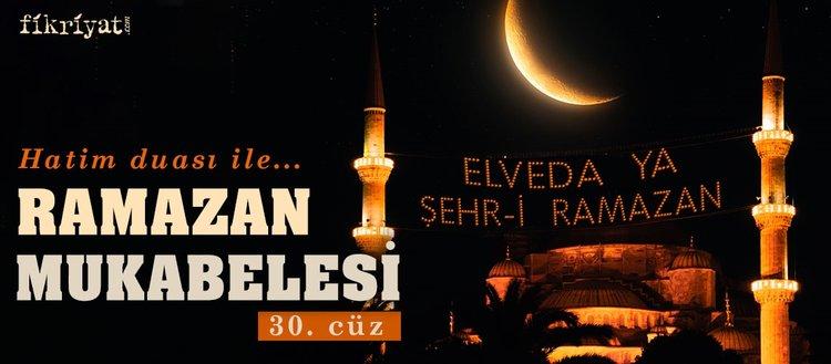 Ramazan mukabelesi Kur'an-ı Kerim hatmi 30. cüz