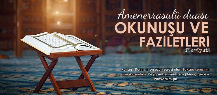 Amenerrasulü duası ve anlamı! Amenerrasulü Türkçe okunuşu...