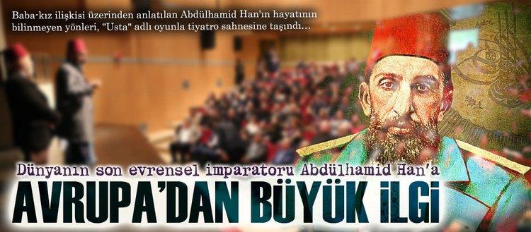 Abdülhamid Han'a Avrupa'dan büyük ilgi