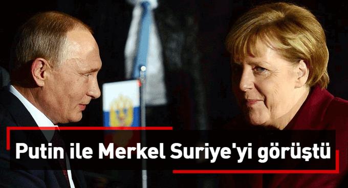 Putin ile Merkel Suriyeyi görüştü