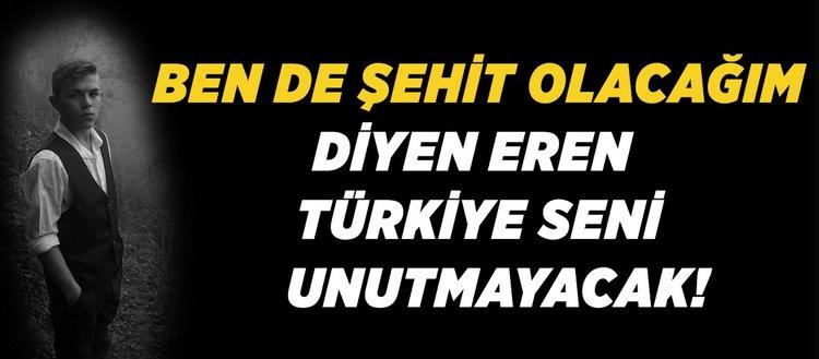 """Eren Bülbül Türkiye seni unutmayacak"""""""