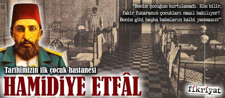 Tarihimizin ilk çocuk hastanesi: Hamidiye Etfâl