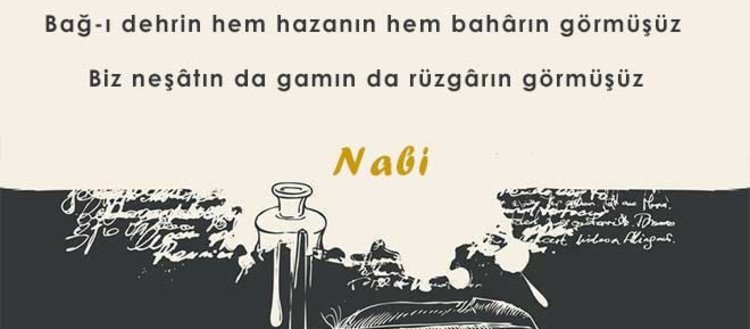 Şairleri etkisi altına alan ekol: Nabi Okulu