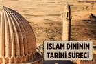 İslam dininin tarihi süreci nedir?