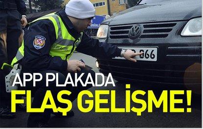 APP PLAKADA FLAŞ GELİŞME!