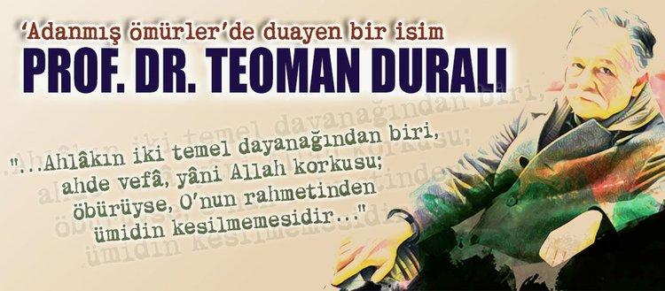 Adanmış ömürlerde duayen bir isim: Prof. Dr. Teoman Duralı