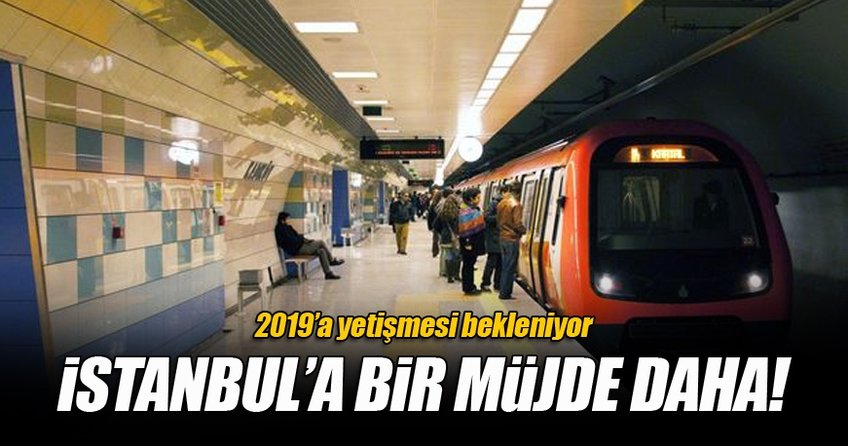 İstanbul'a bir metro müjdesi daha!
