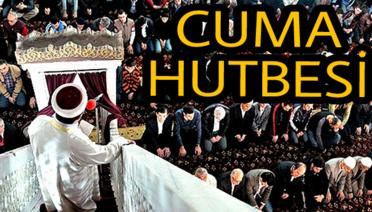 """Cuma Hutbesi:""""Allah'ın Güzel İsimlerinden Müminlere Mesajlar"""""""