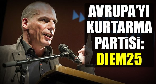 Avrupa'yı kurtarma partisi: DIEM25