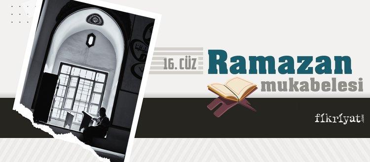 Ramazan mukabelesi Kur'an-ı Kerim hatmi 16. cüz
