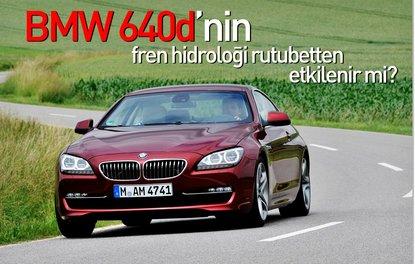 BMW 640D'NİN FREN HİDROLİĞİ RUTUBETTEN ETKİLENİR Mİ?