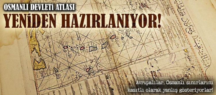 Osmanlı Devleti Atlası yeniden hazırlanıyor