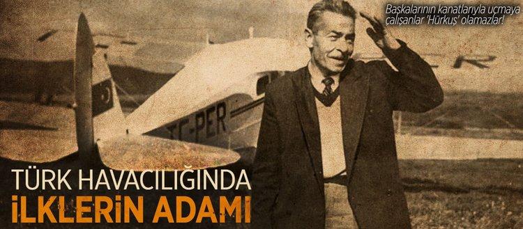 Havacılıkta ilklerin adamı: Vecihi Hürkuş