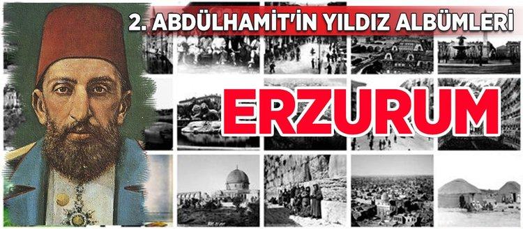 2. Abdülhamit'in Yıldız Albümlerinde Erzurum