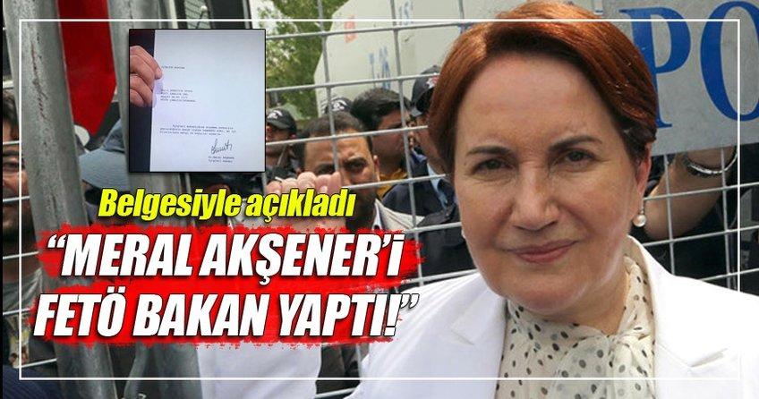 Meral Akşener'i Gülen, bakan yaptı