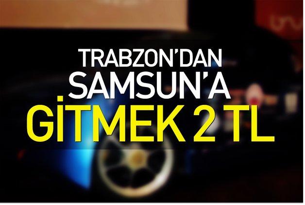 Trabzon'dan Samsun'a gitmek 2 TL