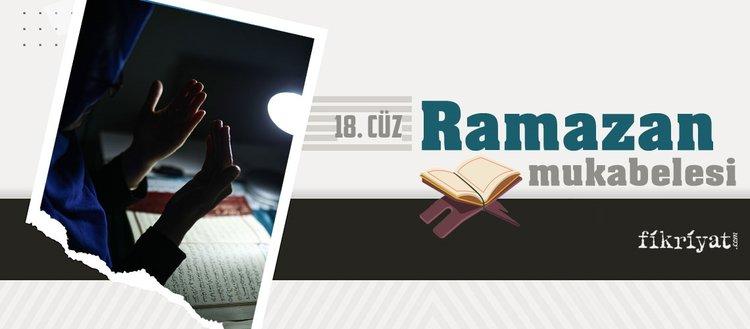 Ramazan mukabelesi Kur'an-ı Kerim hatmi 18. cüz