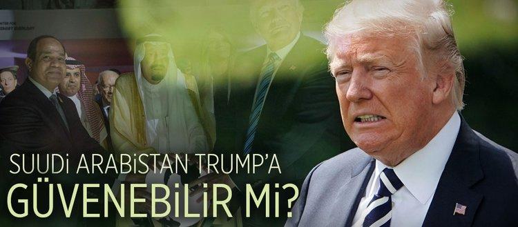 Suudi Arabistan Trump'a güvenebilir mi?