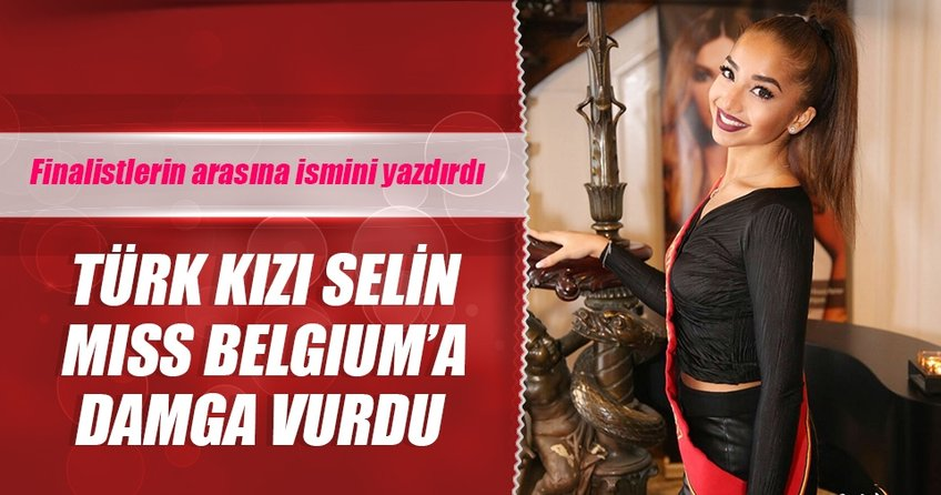 Türk kızı Selin Yürük Belçika güzeli olmaya aday