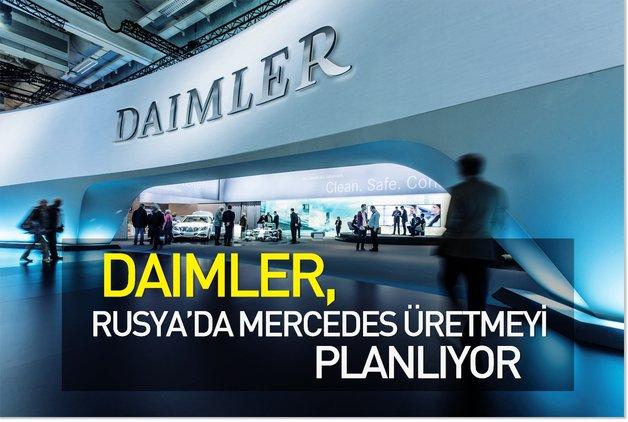 Daimler, Rusya'da Mercedes üretimeyi planlıyor