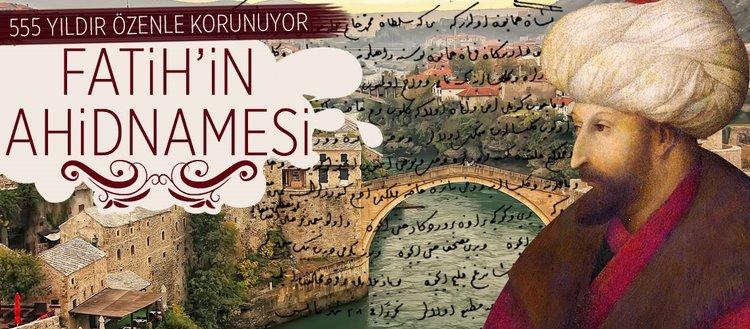 'Fatih'in Ahidnamesi' 555 yıldır korunuyor