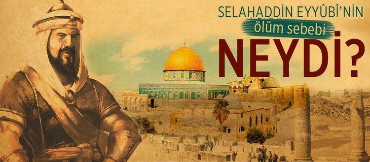 Selahaddin Eyyûbî'nin ölüm sebebi neydi?