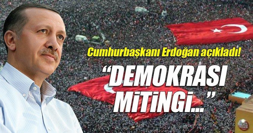 Cumhurbaşkanı Erdoğan açıkladı: Miting 80 ilde canlı yayınlanacak