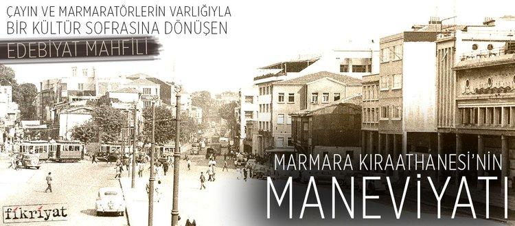 Çayın ve Marmaratörlerin varlığıyla bir kültür sofrasına dönüşen Marmara Kıraathanesi