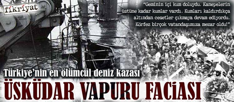 Türkiye'nin en ölümcül deniz kazası: Üsküdar Vapuru faciası
