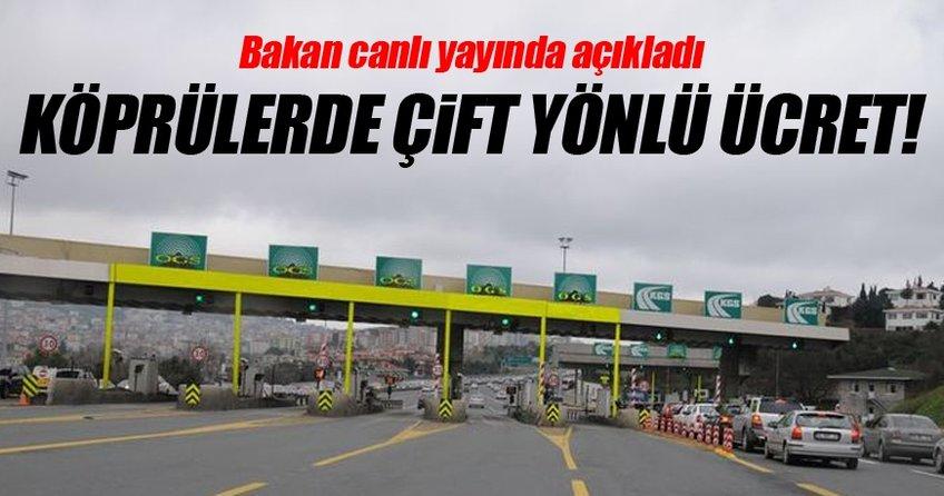 Köprülerde çift yönlü ücret...