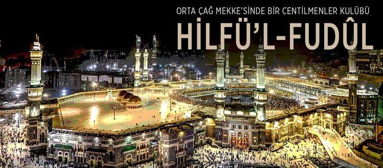 Orta Çağ Mekke'sinde bir centilmenler kulübü: Hilfü'l-Fudûl