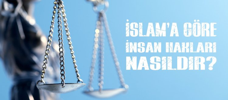 Zarurat-ı Hamse nedir? İslam'a göre insan hakları nasıldır? İslam'a göre insan hakları nasıl olmalıdır?