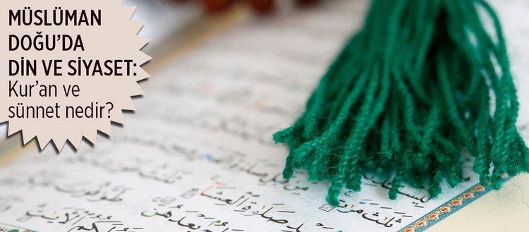 Müslüman Doğu'da din ve siyaset ilişkisi nasıldır? Kur'an ve sünnet nedir?