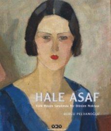 Türk Sanatında Bir Dönüm Noktası: Hale Asaf