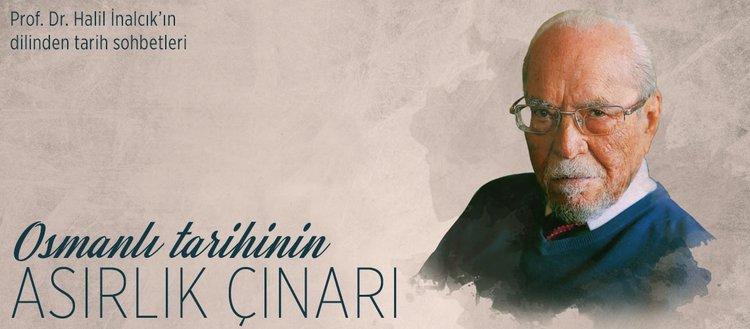 Osmanlı tarihinin 'asırlık çınarı': Halil İnalcık