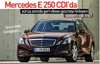 Mercedes E 250 CDI'da sürüş anında geri vitese geçmeyi önleyen sistem var mı?