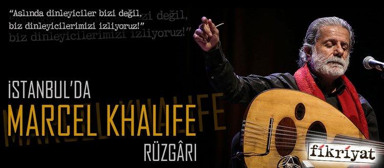 İstanbul'da Marcel Khalife rüzgârı