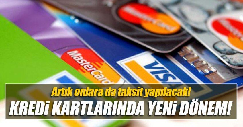Kredi Kartına taksit uygulaması yeniden değişiyor