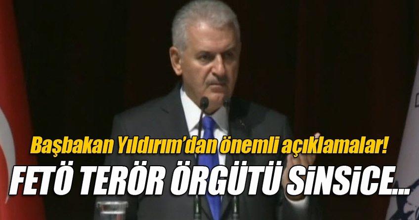 Başbakan Yıldırım: FETÖ terör örgütü sinsice birikimini yaptı