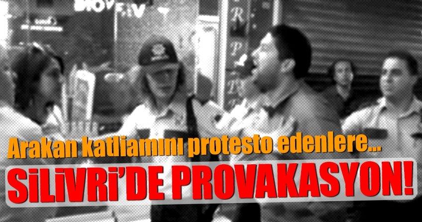 Arakan katliamını protesto edenlere Silivride provakasyon!